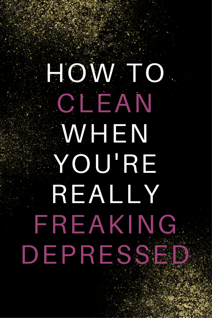 How to clean when you're depressed | depression tips | depression coping | cleaning tips | cleaning hacks | mental health