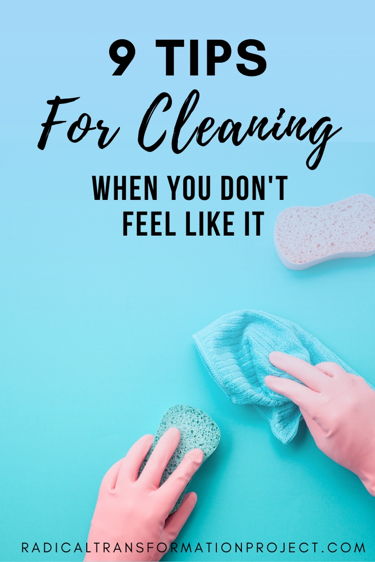 tips for cleaning when you don't feel like it