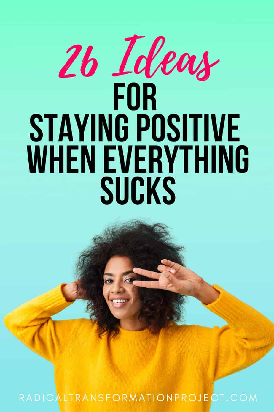 How to Stay Positive When Everything Sucks