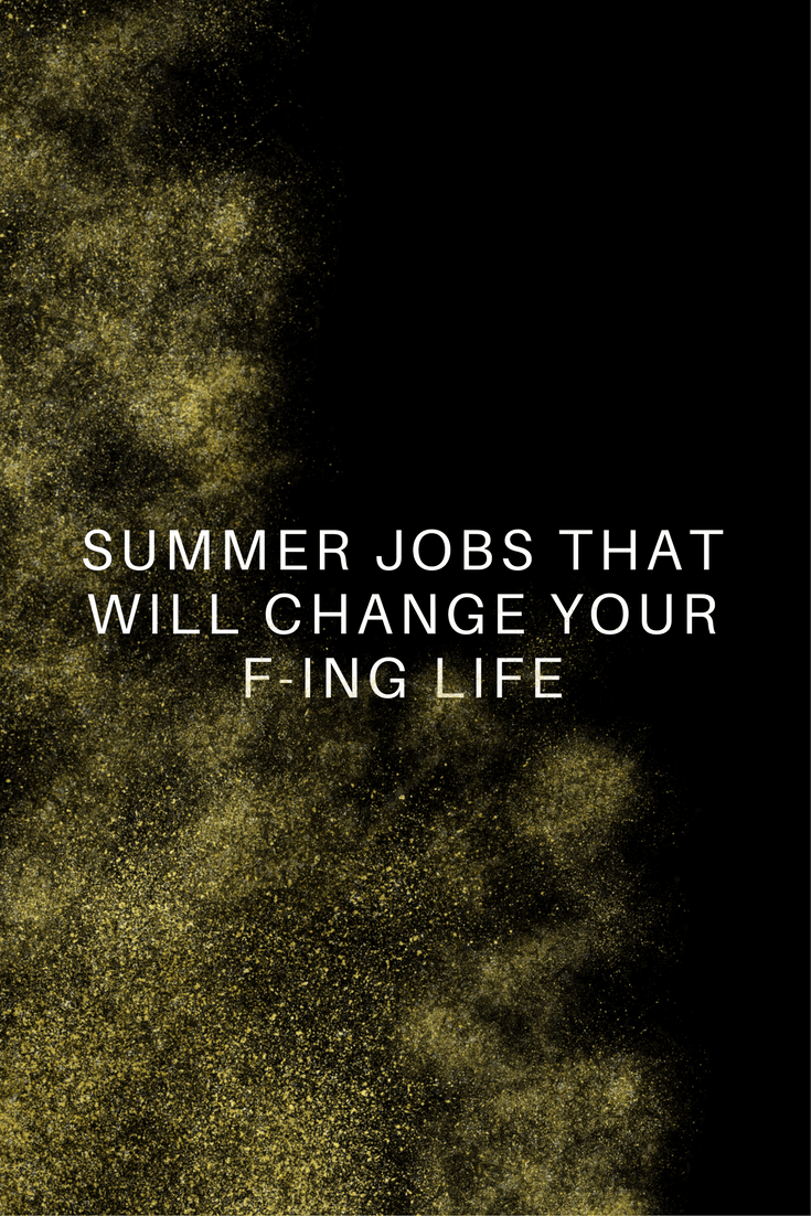 Summer Jobs That Will Change Your Life