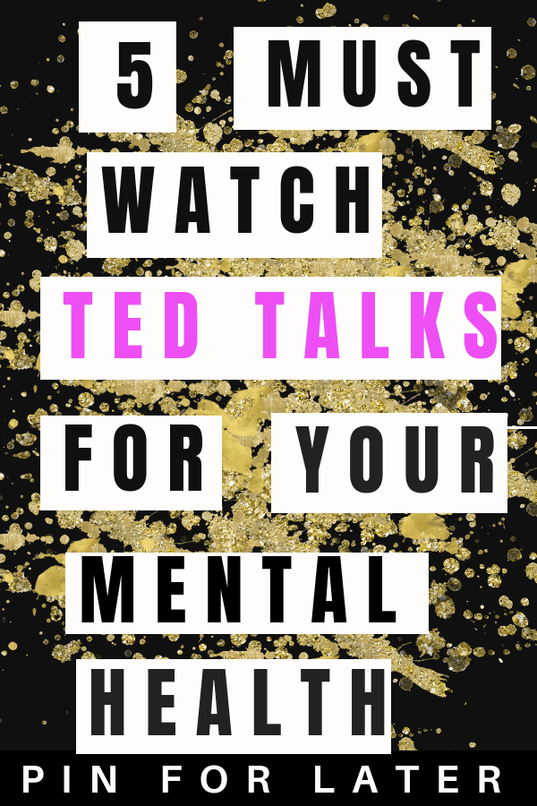 TED Talks for mental health | self-help | depression | anxiety | self-care |