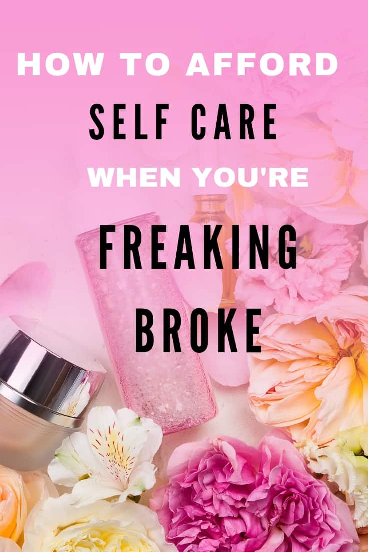 How to afford self care when you have no money