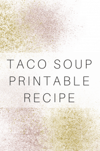Taco Soup Printable Recipe