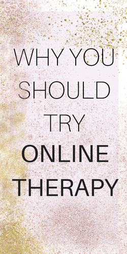 WHY YOU SHOULD TRY ONLINE THERAPY