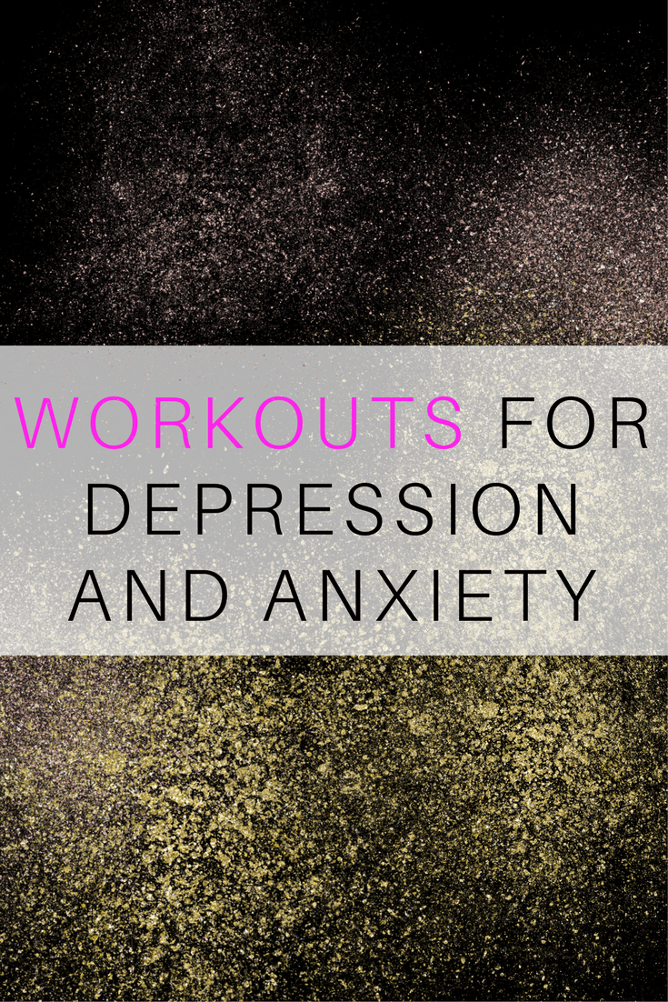 WORKOUTS FOR DEPRESSION AND ANXIETY