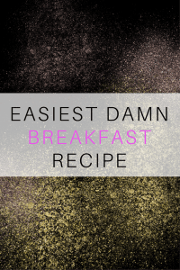 easiest breakfast recipe