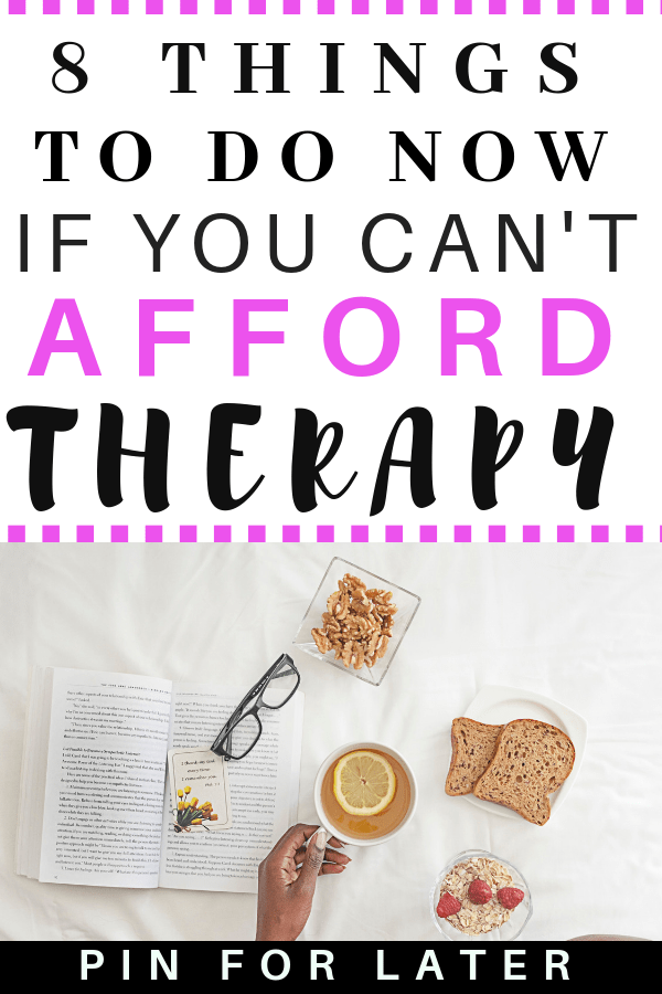 Try these 8 things if you can't afford therapy. If you're struggling with anxiety and depression check out this guide. #mentalhealth #therapy #selfcare #depression #anxiety
