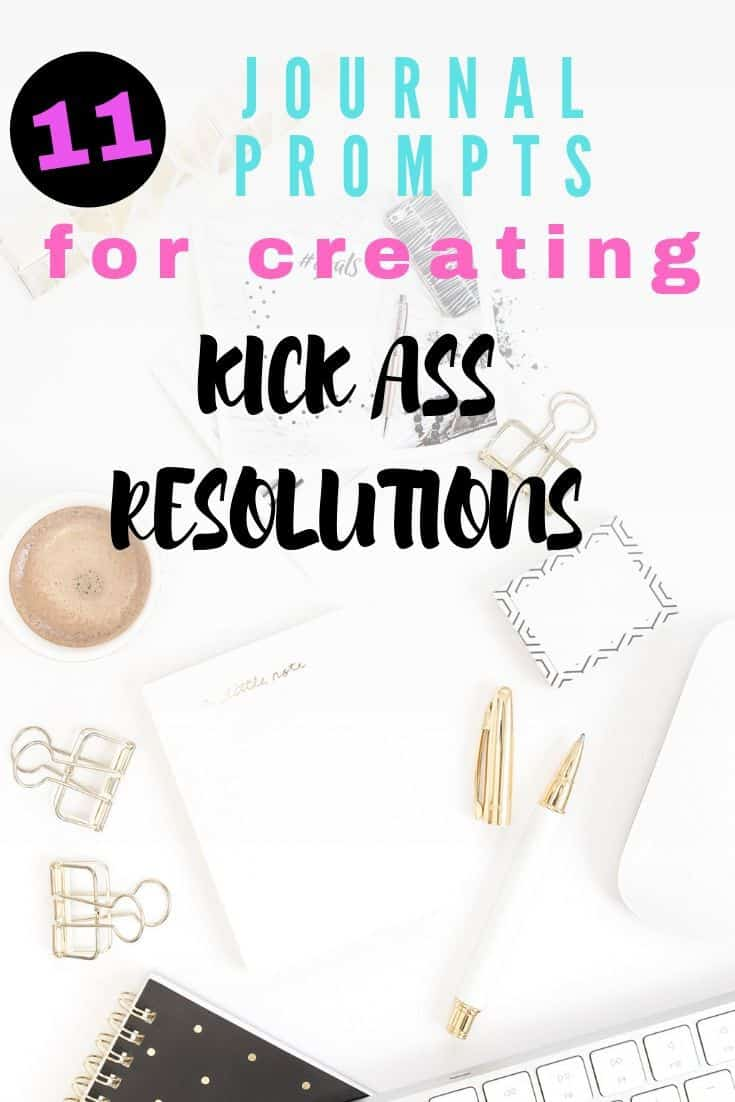JOURNAL PROMPTS FOR KICK ASS RESOLUTIONS