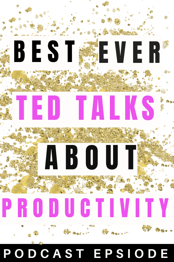 TED Talks for to be more productive and increase productivity