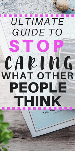 Stop Caring What Other People Think | positive thinking | confidence | mental health