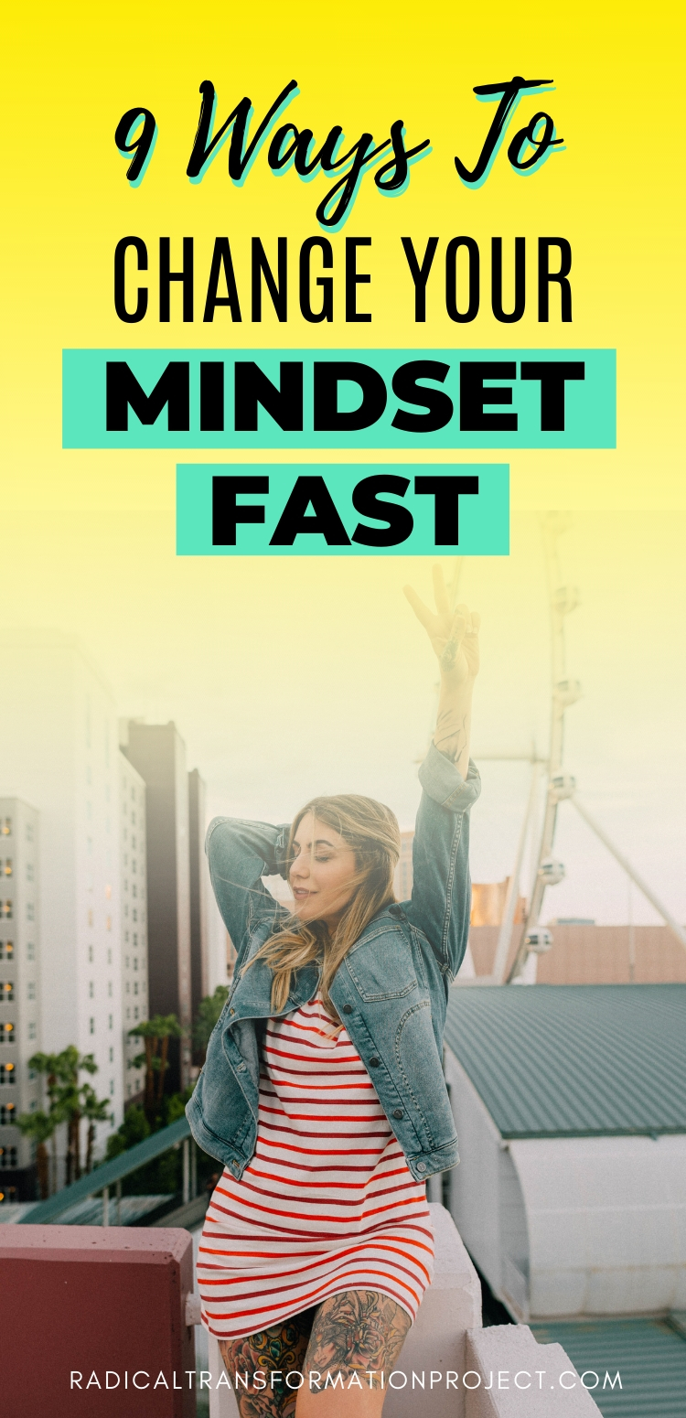 9 Ways To Change Your Mindset Fast