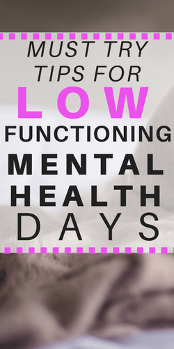 LOW FUNCTIONING MENTAL HEALTH DAYS