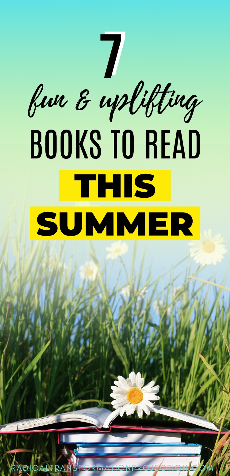 7 Fun & Uplifting Books To Read This SUmmer