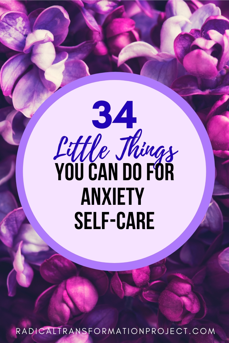 34 Little Things You Can Do For Anxiety Self-Care