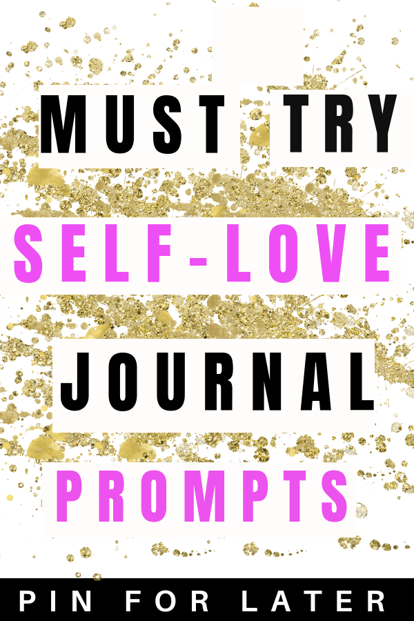 self-love jouranl prompts | journal ideas | self-help | self-care | journal ideas | journal pages |
