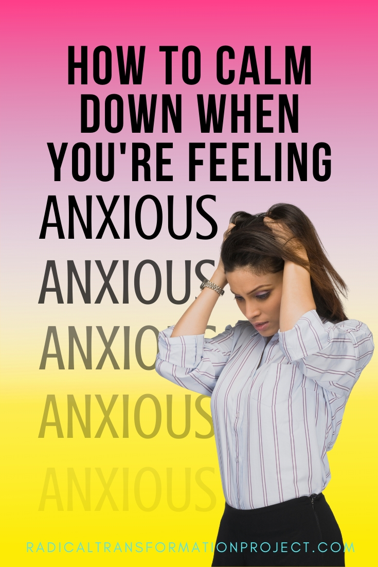 how to calm down when you feel anxious