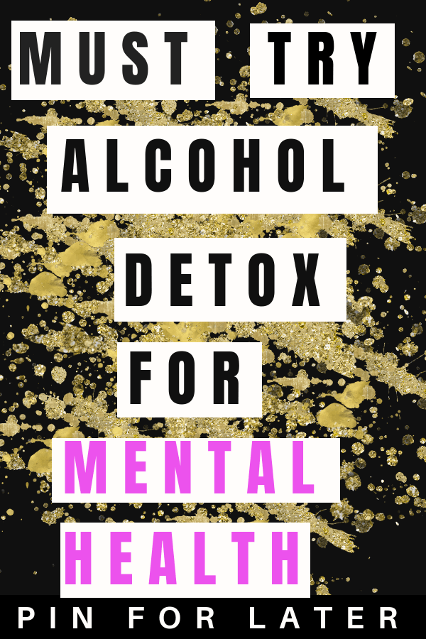 Alcohol detox for mental health | depression | mental health | self-care | anxiety coping