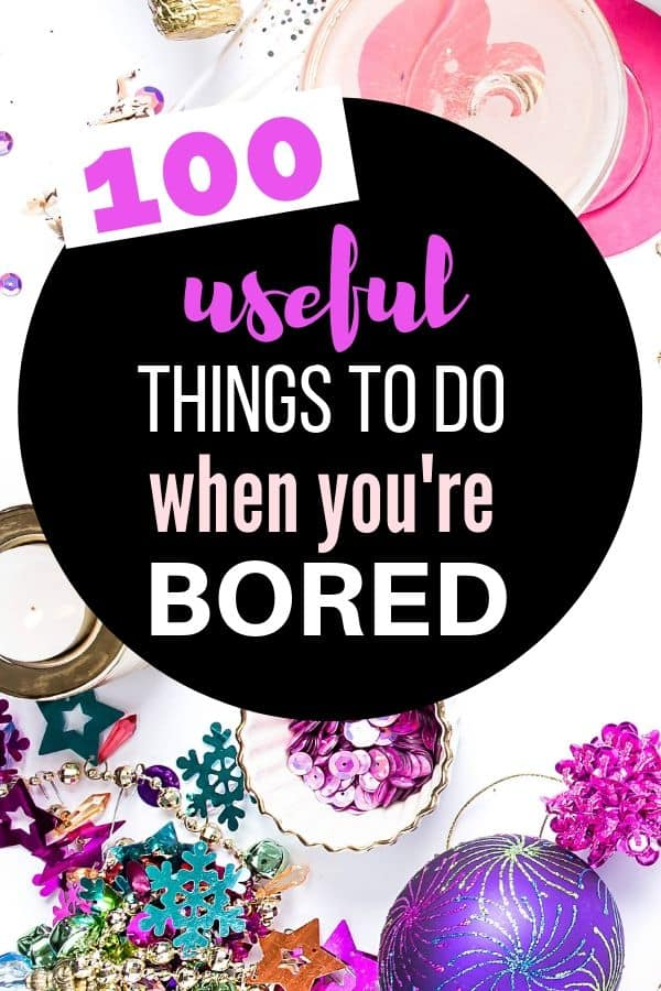 things to do when you're bored