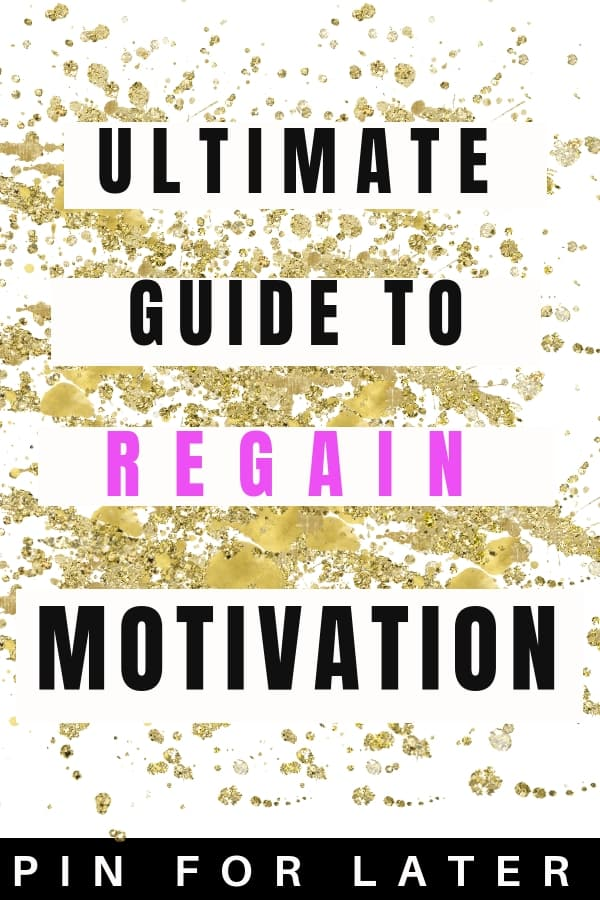 Regain motivation