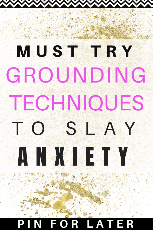 Anxiety grounding techniques to help manag