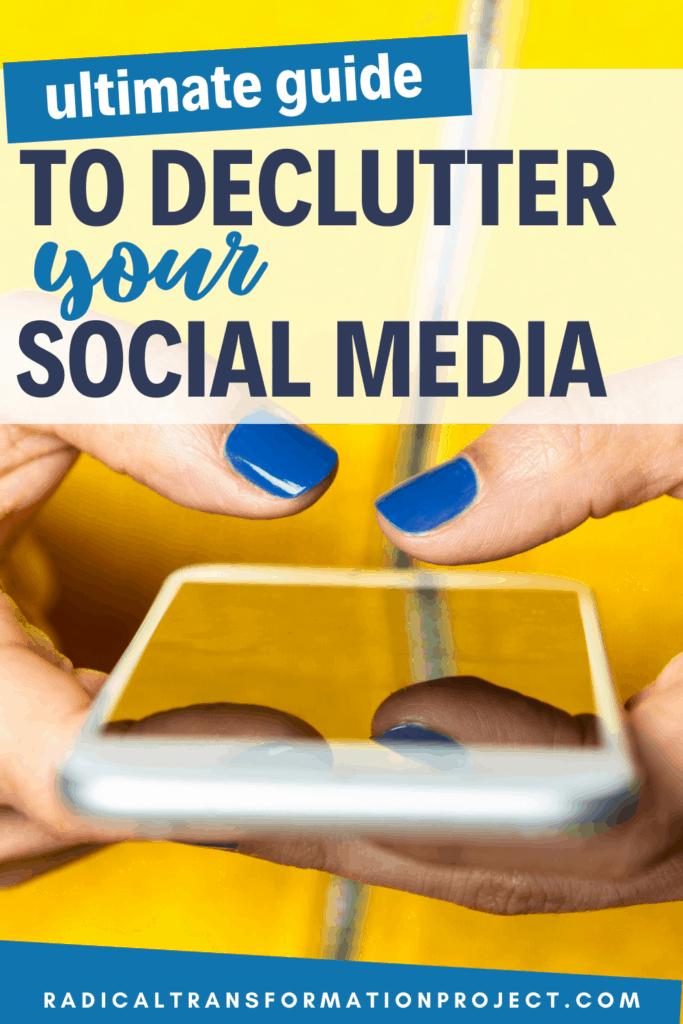Declutter Your Social Media