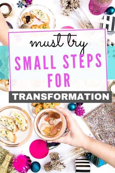 Small Steps to Transform Your Life