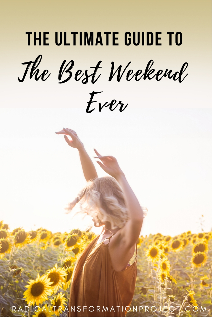 how to have to best weekend ever