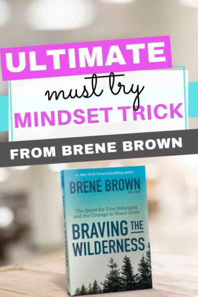 Must Try Mindset Trick form Brene Brown