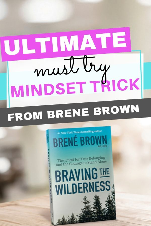 bren brown mindset trick