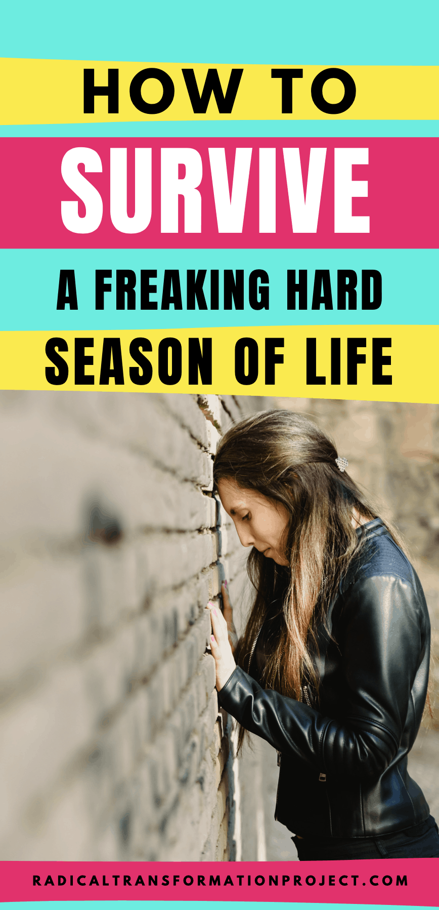 How To Survive A Freaking Hard Season of Life