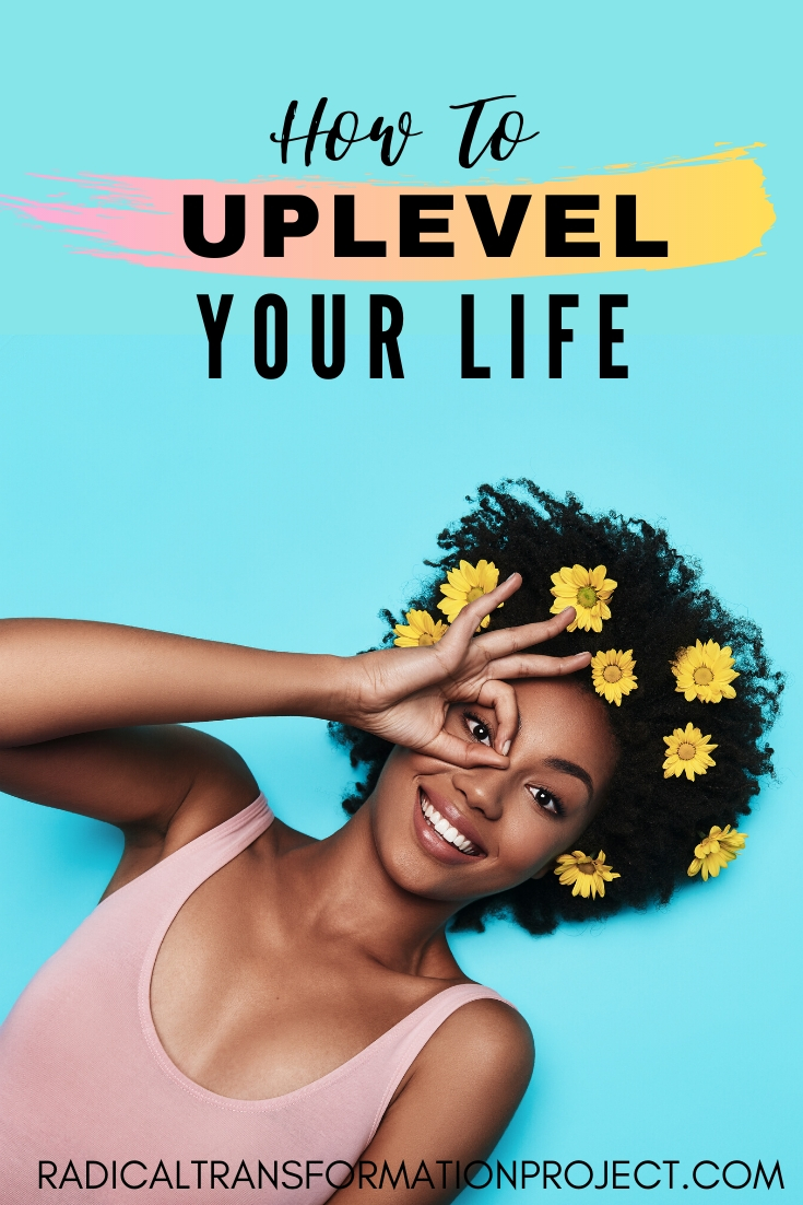 how to uplevel your life