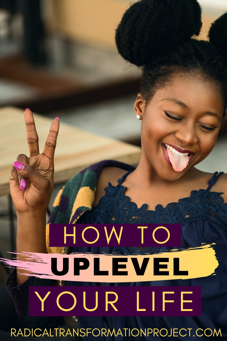 learn how to uplevel your life