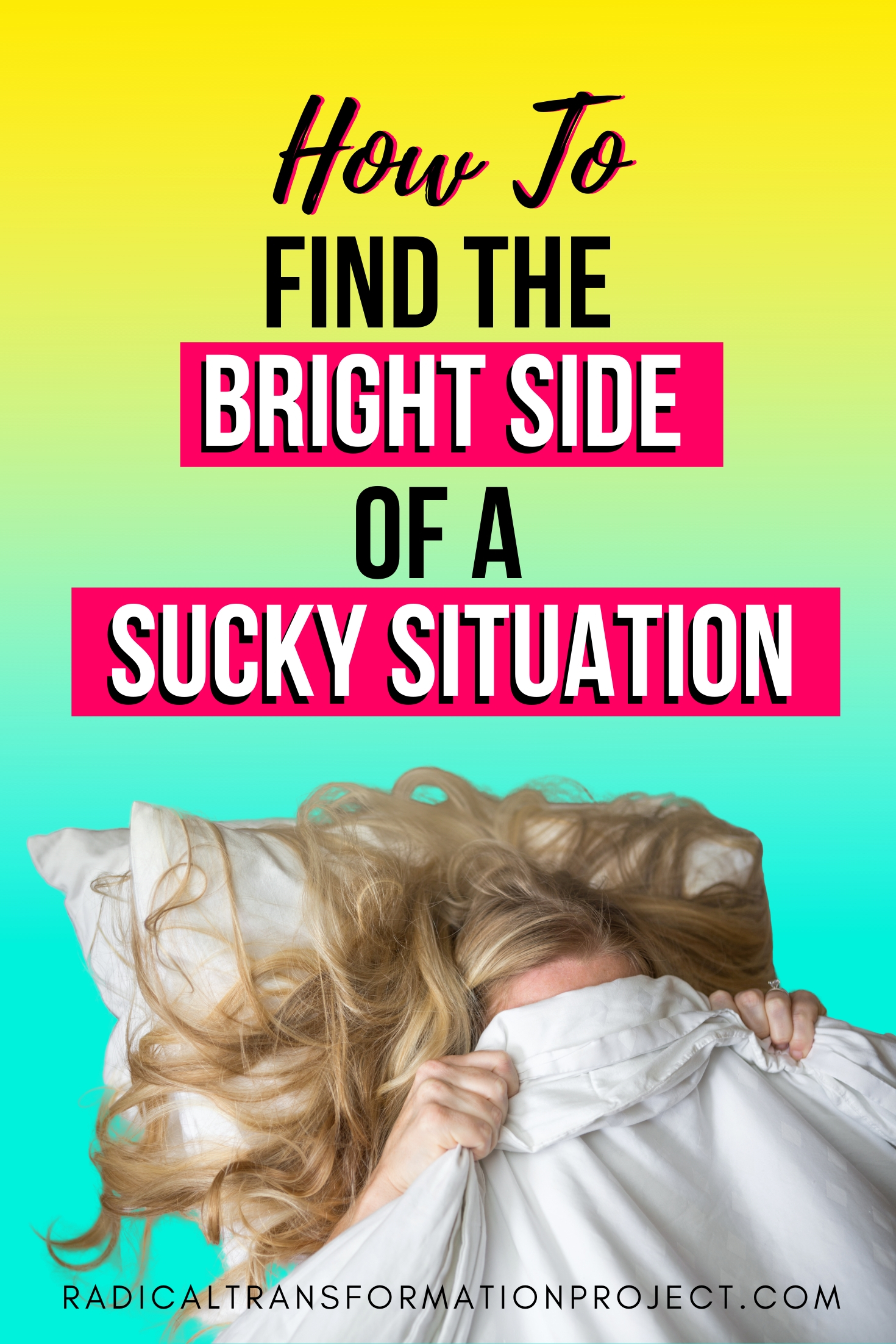 How To Find The Bright Side Of A Sucky Situation