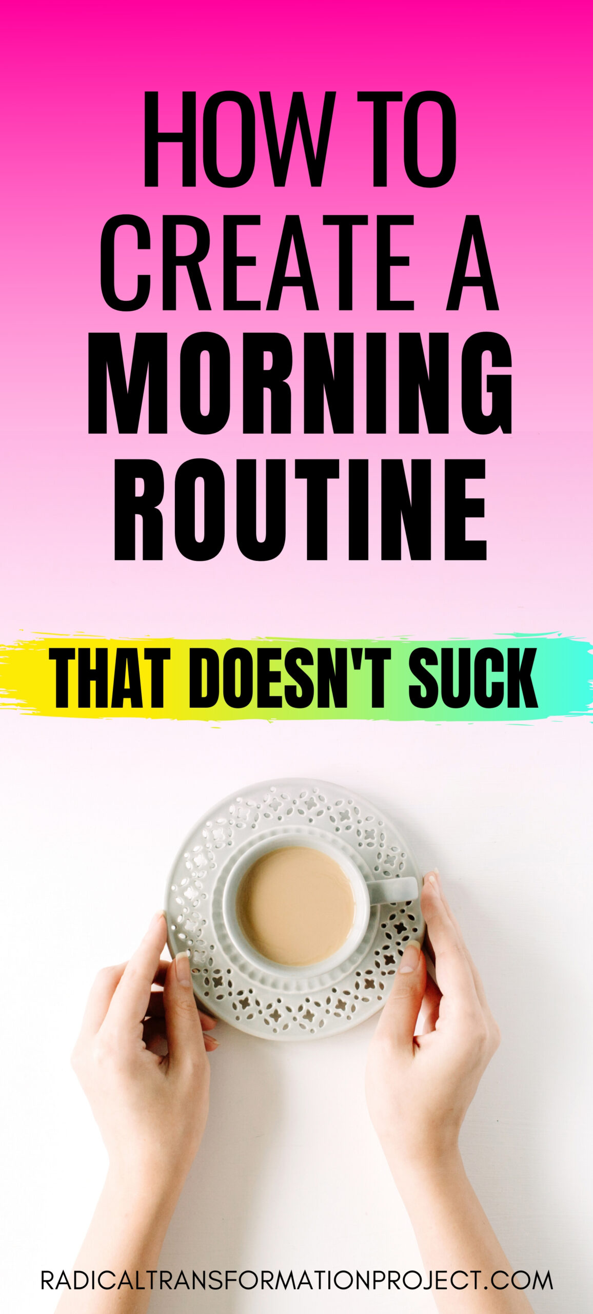 how to create a morning routine that doesn't suck