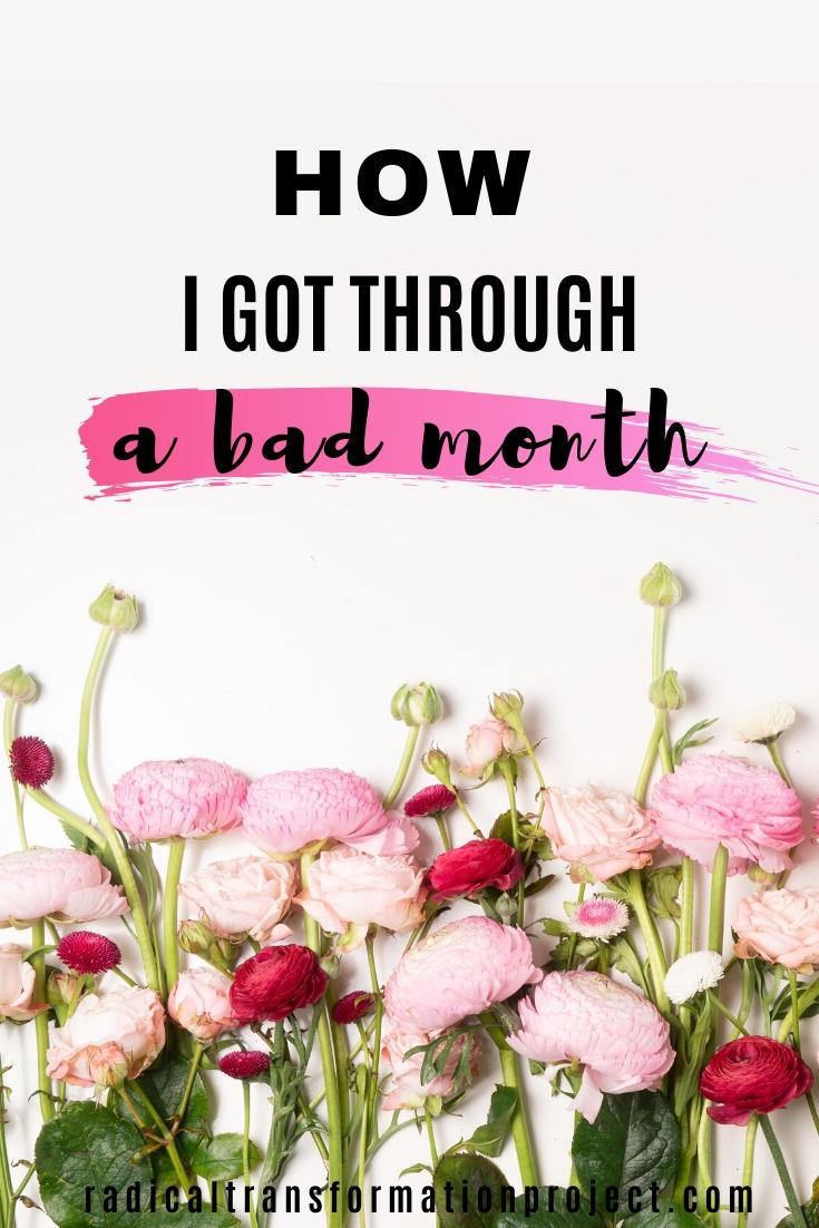 how i got through a bad month
