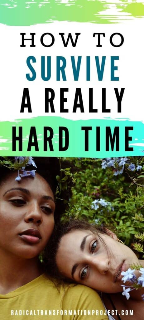 Survive A Really Hard Time